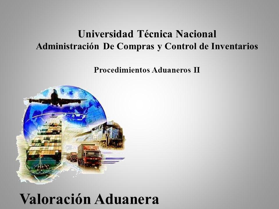 Universidad Técnica Nacional Administración De Compras y Control de Inventarios Procedimientos Aduaneros II