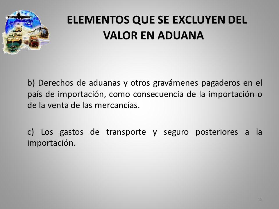 ELEMENTOS QUE SE EXCLUYEN DEL VALOR EN ADUANA