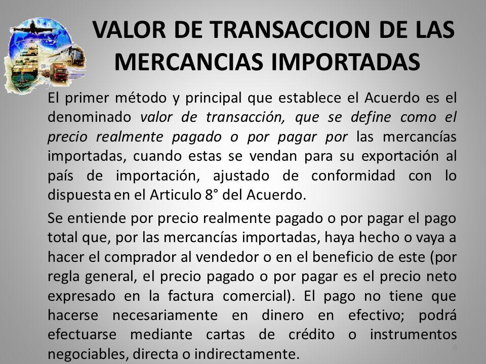 VALOR DE TRANSACCION DE LAS MERCANCIAS IMPORTADAS