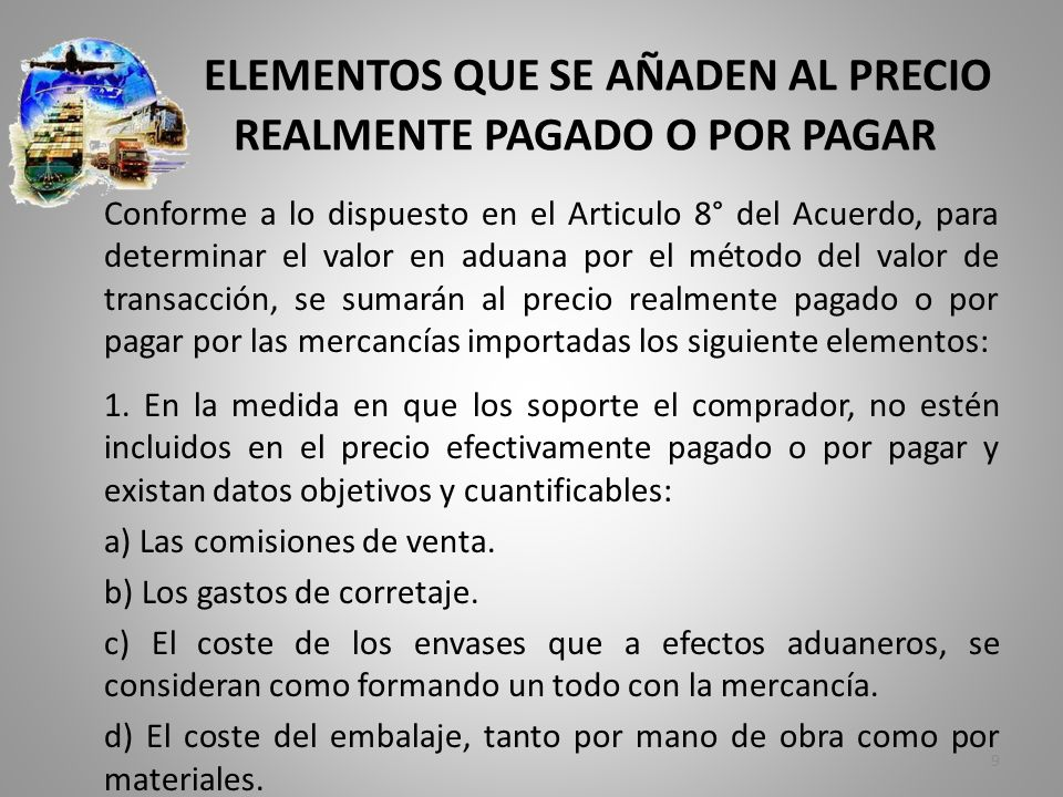 ELEMENTOS QUE SE AÑADEN AL PRECIO REALMENTE PAGADO O POR PAGAR