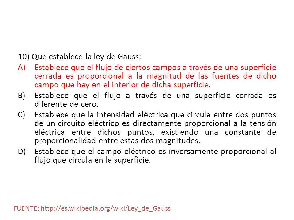 10) Que establece la ley de Gauss: