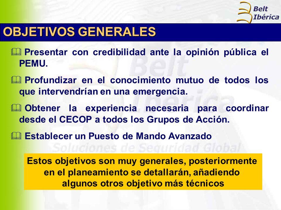 OBJETIVOS GENERALES Presentar con credibilidad ante la opinión pública el PEMU.