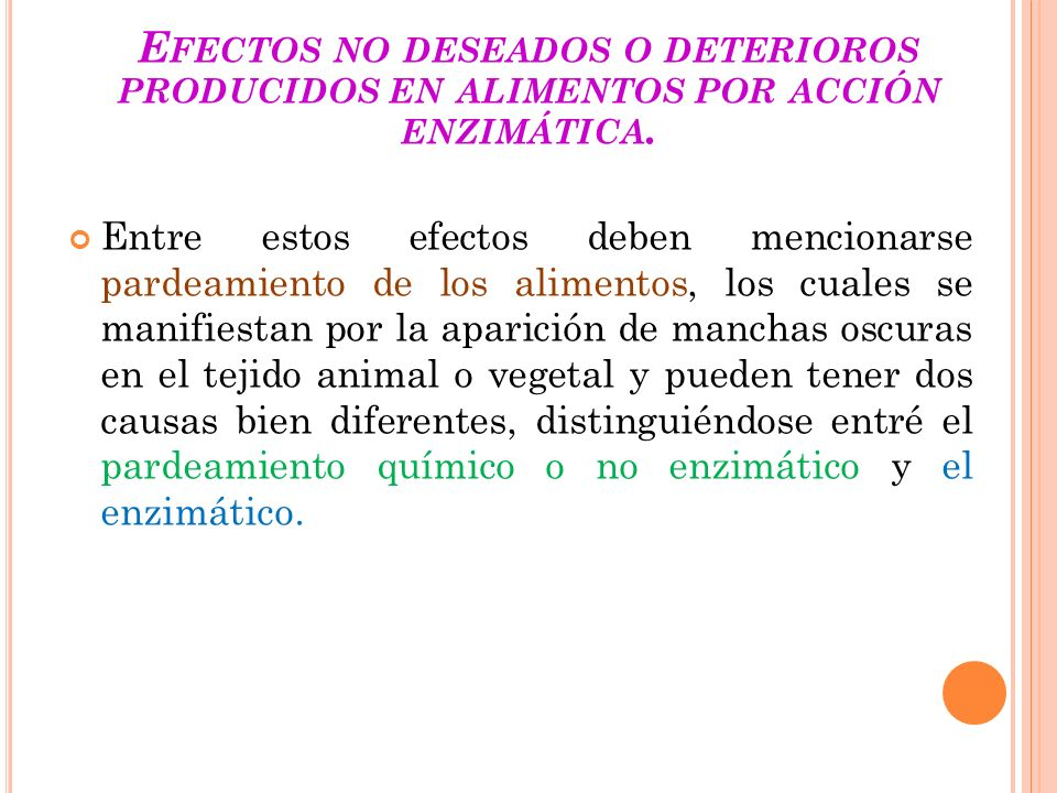 Efectos no deseados o deterioros producidos en alimentos por acción enzimática.
