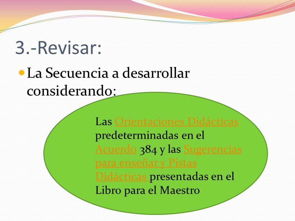 3.-Revisar: La Secuencia a desarrollar considerando: