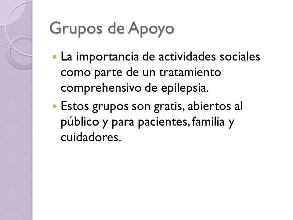 Grupos de Apoyo La importancia de actividades sociales como parte de un tratamiento comprehensivo de epilepsia.