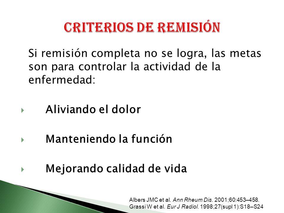 Criterios de remisión Si remisión completa no se logra, las metas son para controlar la actividad de la enfermedad: