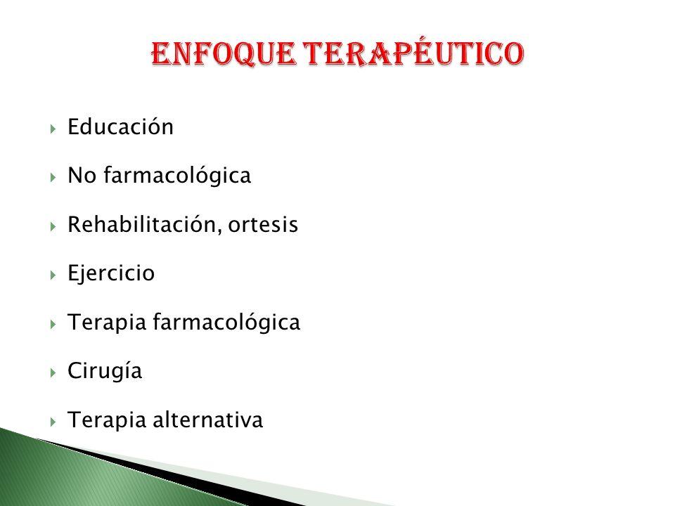Enfoque Terapéutico Educación No farmacológica Rehabilitación, ortesis