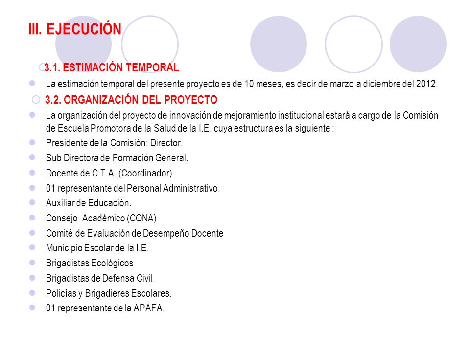 III. EJECUCIÓN 3.1. ESTIMACIÓN TEMPORAL 3.2. ORGANIZACIÓN DEL PROYECTO