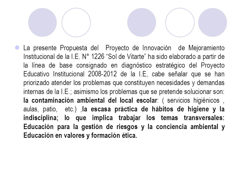 La presente Propuesta del Proyecto de Innovación de Mejoramiento Institucional de la I.E.
