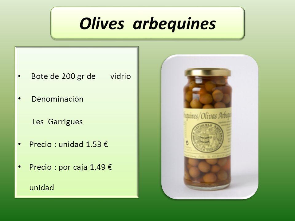 Olives arbequines Denominación Les Garrigues Precio : unidad 1.53 €