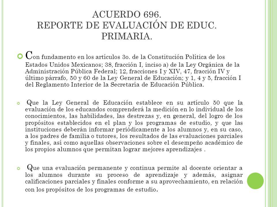 ACUERDO 696. REPORTE DE EVALUACIÓN DE EDUC. PRIMARIA.