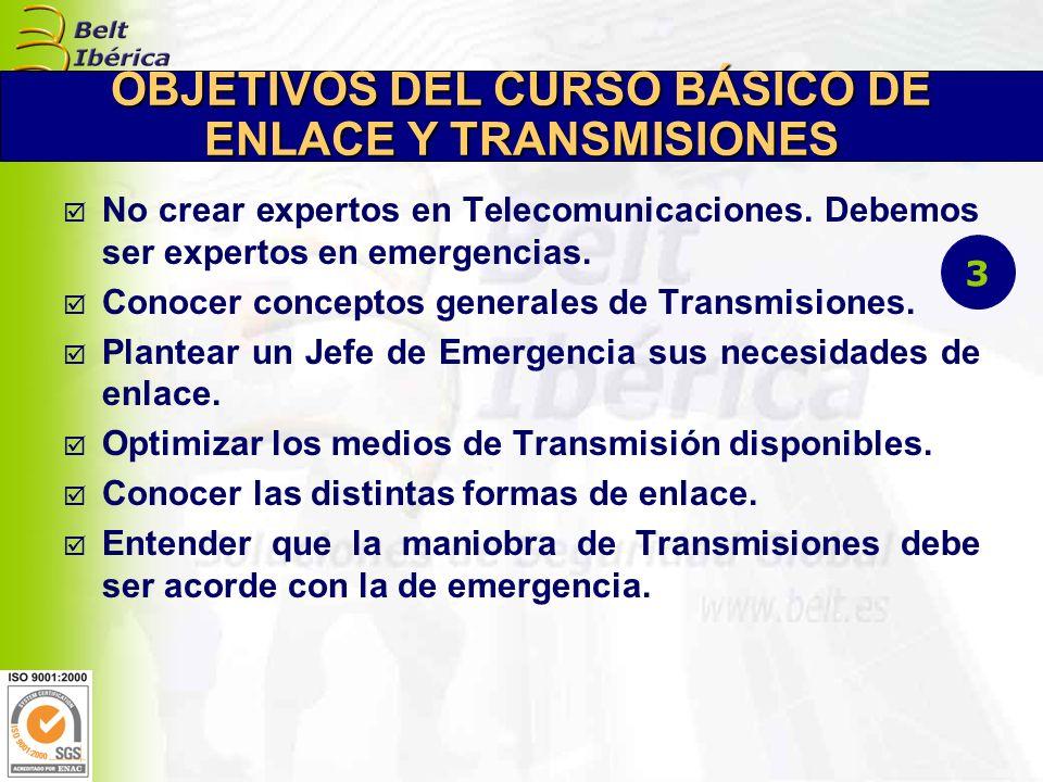 OBJETIVOS DEL CURSO BÁSICO DE ENLACE Y TRANSMISIONES