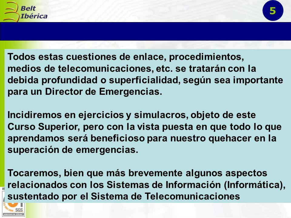 5 Todos estas cuestiones de enlace, procedimientos, medios de telecomunicaciones, etc. se tratarán con la.