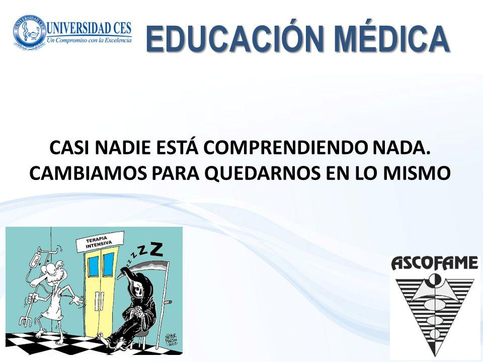 EDUCACIÓN MÉDICA CASI NADIE ESTÁ COMPRENDIENDO NADA.