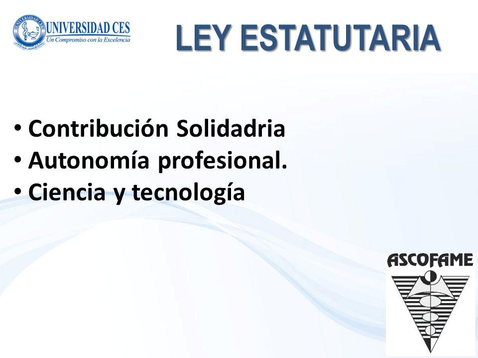 LEY ESTATUTARIA Contribución Solidadria Autonomía profesional.