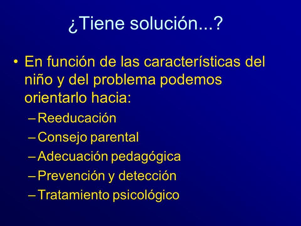 ¿Tiene solución... En función de las características del niño y del problema podemos orientarlo hacia: