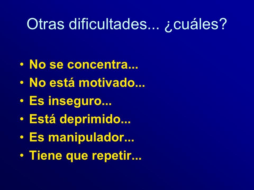 Otras dificultades... ¿cuáles