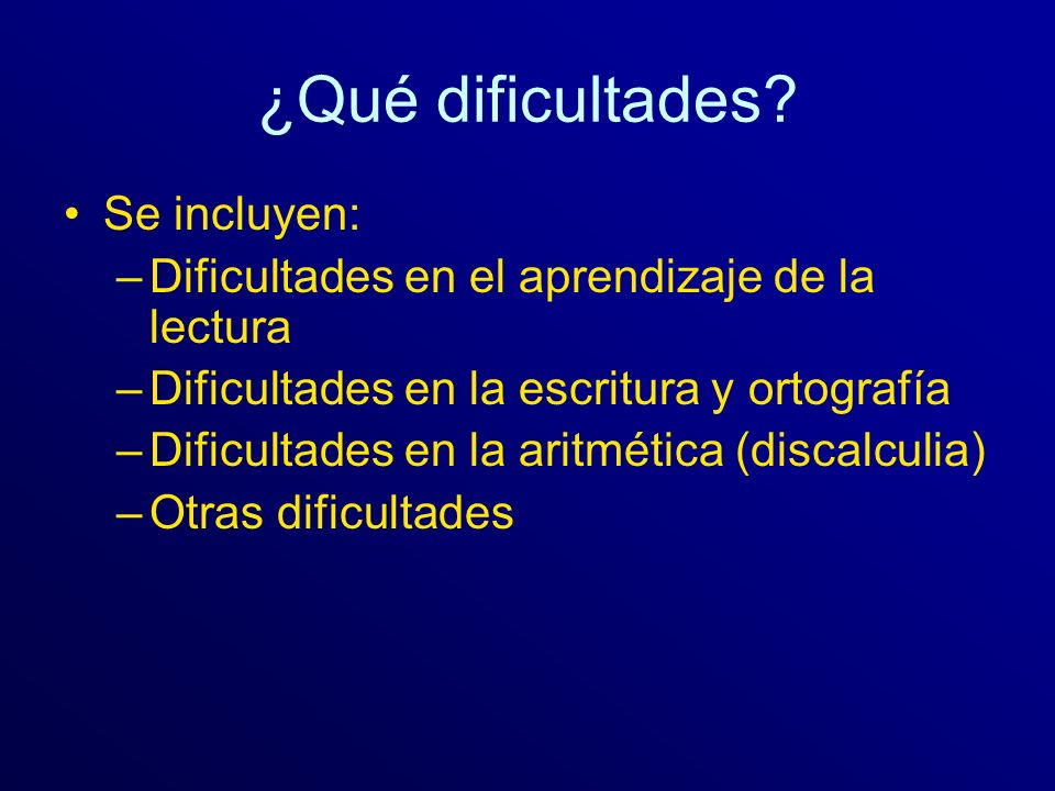 ¿Qué dificultades Se incluyen: