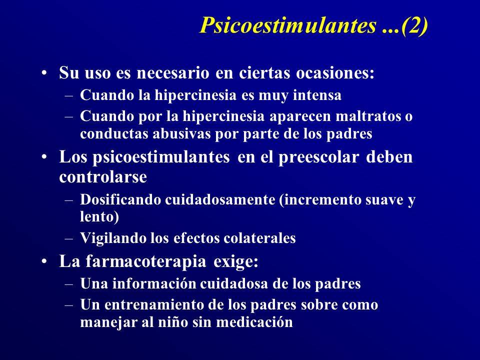 Psicoestimulantes ...(2) Su uso es necesario en ciertas ocasiones: