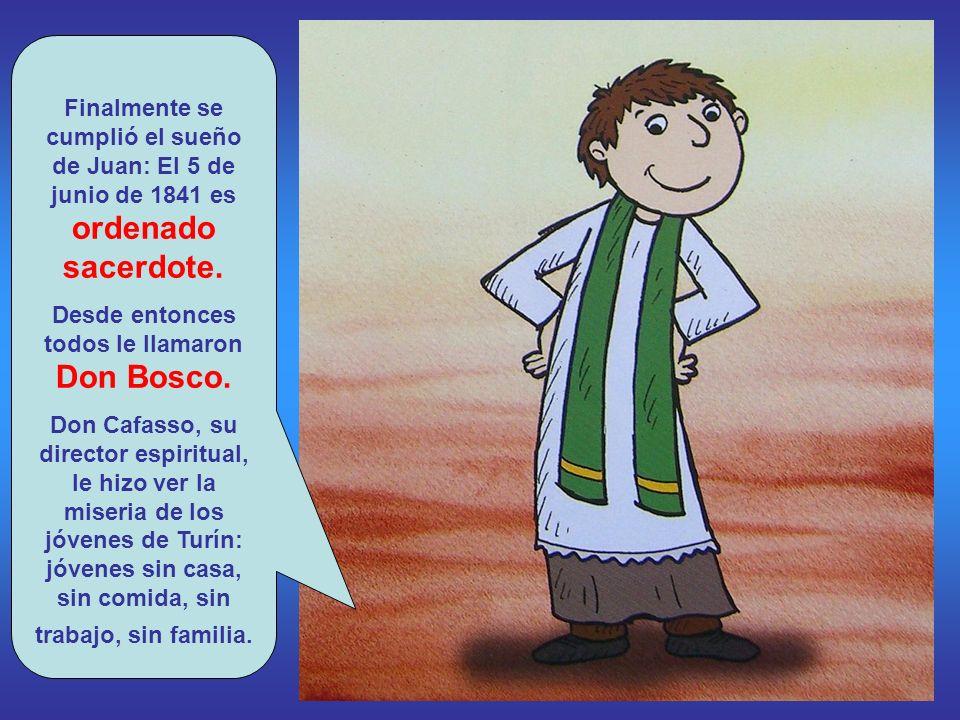 Desde entonces todos le llamaron Don Bosco.
