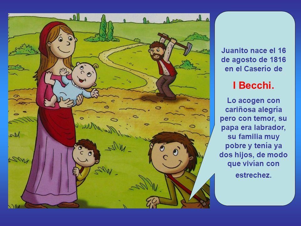 Juanito nace el 16 de agosto de 1816 en el Caserío de