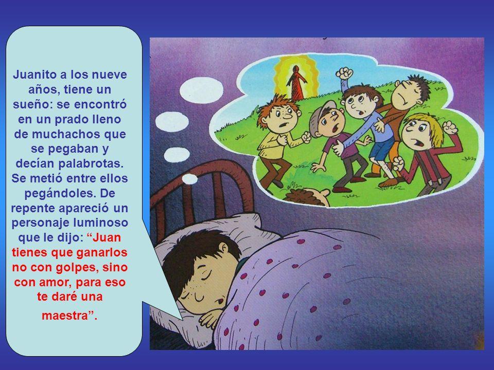 Juanito a los nueve años, tiene un sueño: se encontró en un prado lleno de muchachos que se pegaban y decían palabrotas.