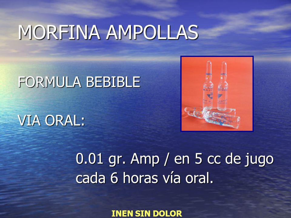 MORFINA AMPOLLAS FORMULA BEBIBLE VIA ORAL: