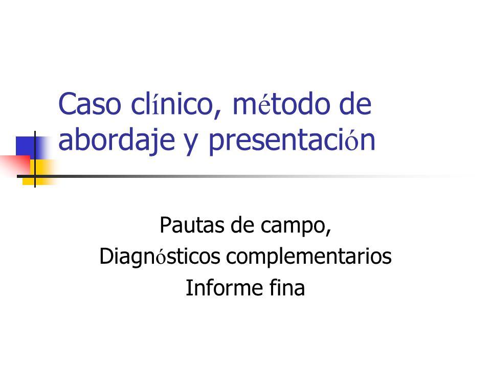 Caso clínico, método de abordaje y presentación
