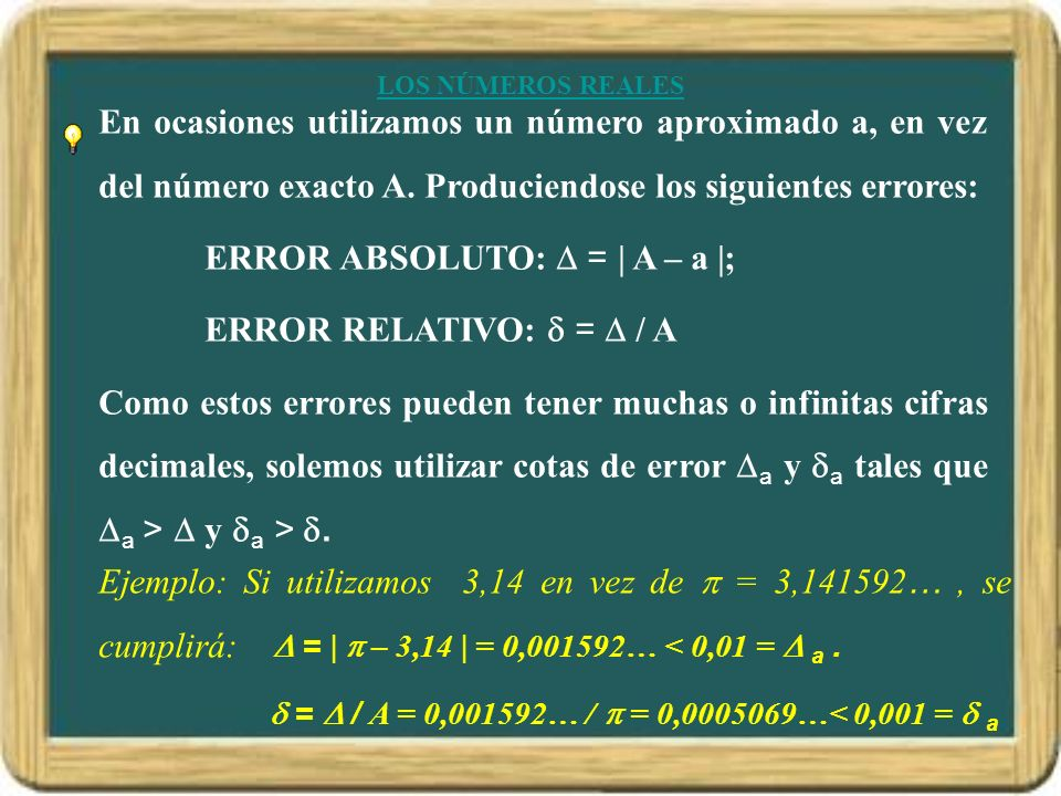 ERROR ABSOLUTO:  = | A – a |; ERROR RELATIVO:  =  / A