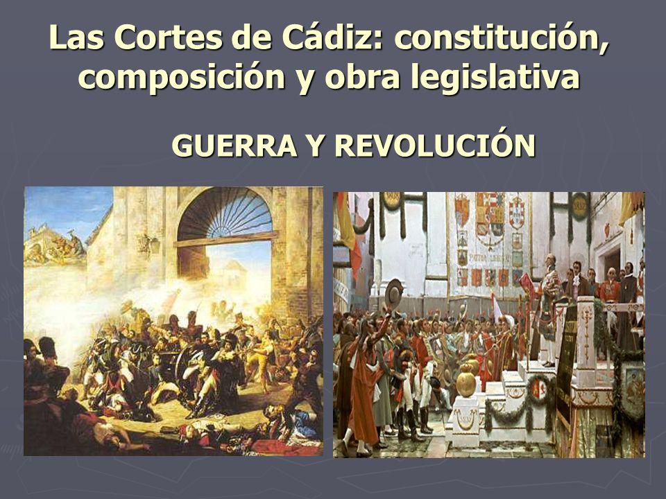Las Cortes de Cádiz: constitución, composición y obra legislativa