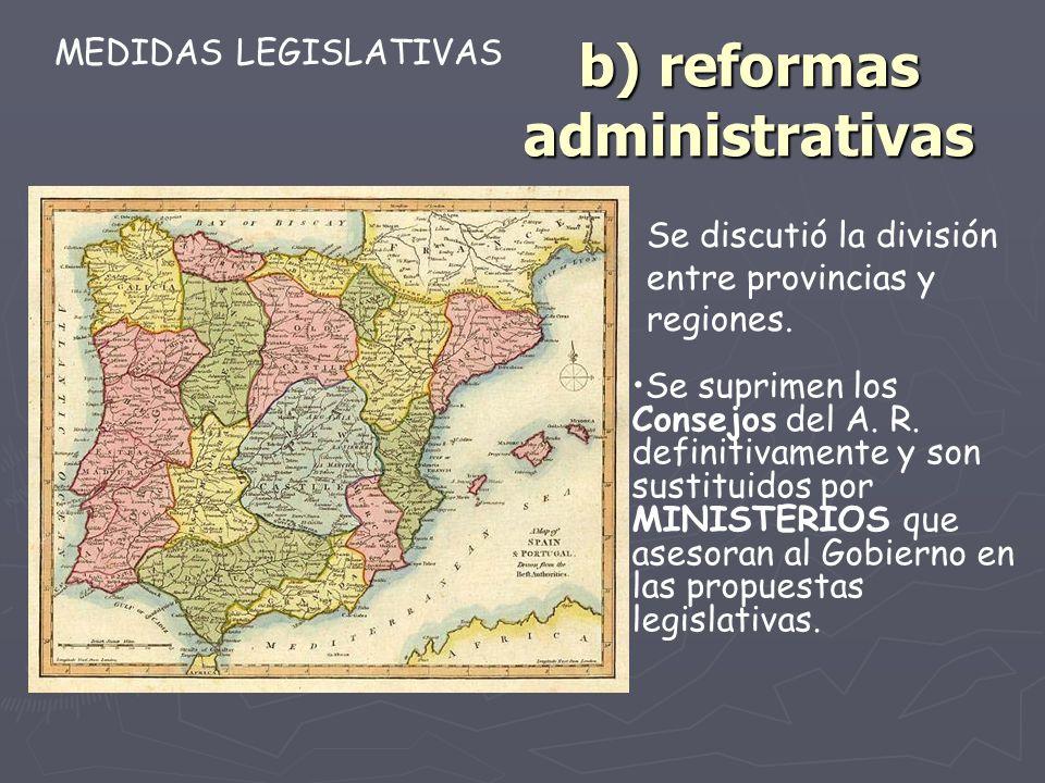 b) reformas administrativas