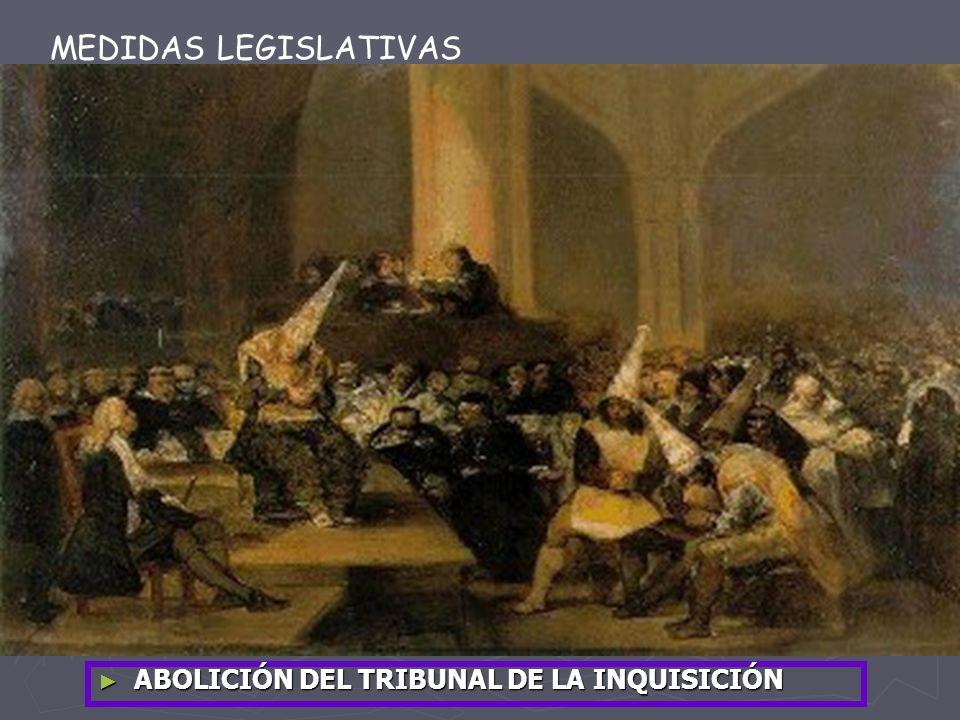 MEDIDAS LEGISLATIVAS ABOLICIÓN DEL TRIBUNAL DE LA INQUISICIÓN