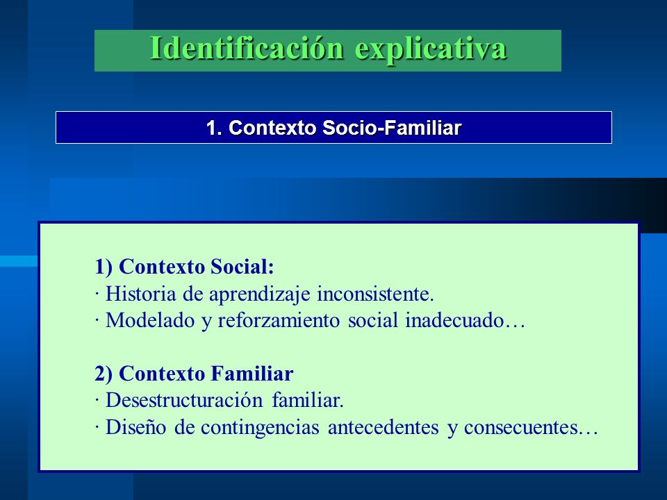 Identificación explicativa 1. Contexto Socio-Familiar