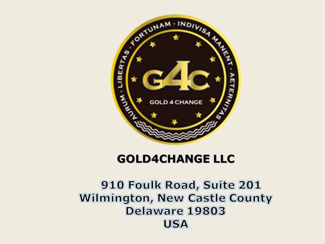 GOLD4CHANGE LLC 910 Foulk Road, Suite 201 Wilmington, New Castle County Delaware 19803 USA