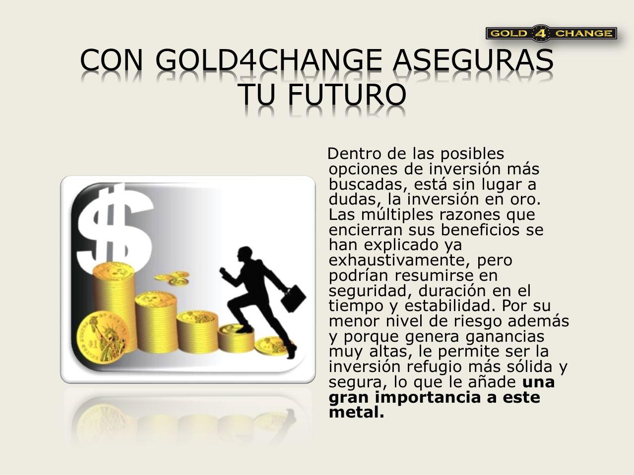CON GOLD4CHANGE ASEGURAS TU FUTURO