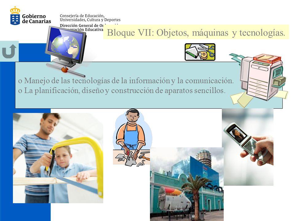 Bloque VII: Objetos, máquinas y tecnologías.