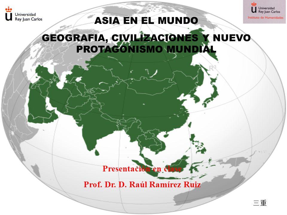 GEOGRAFIA, CIVILIZACIONES Y NUEVO PROTAGONISMO MUNDIAL