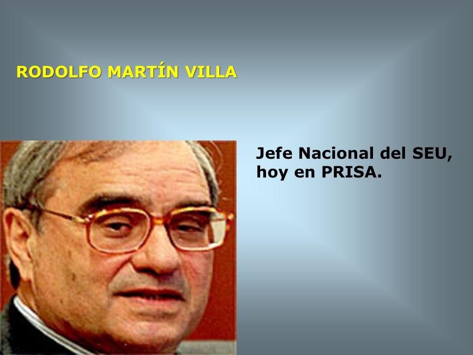 RODOLFO MARTÍN VILLA Jefe Nacional del SEU, hoy en PRISA.