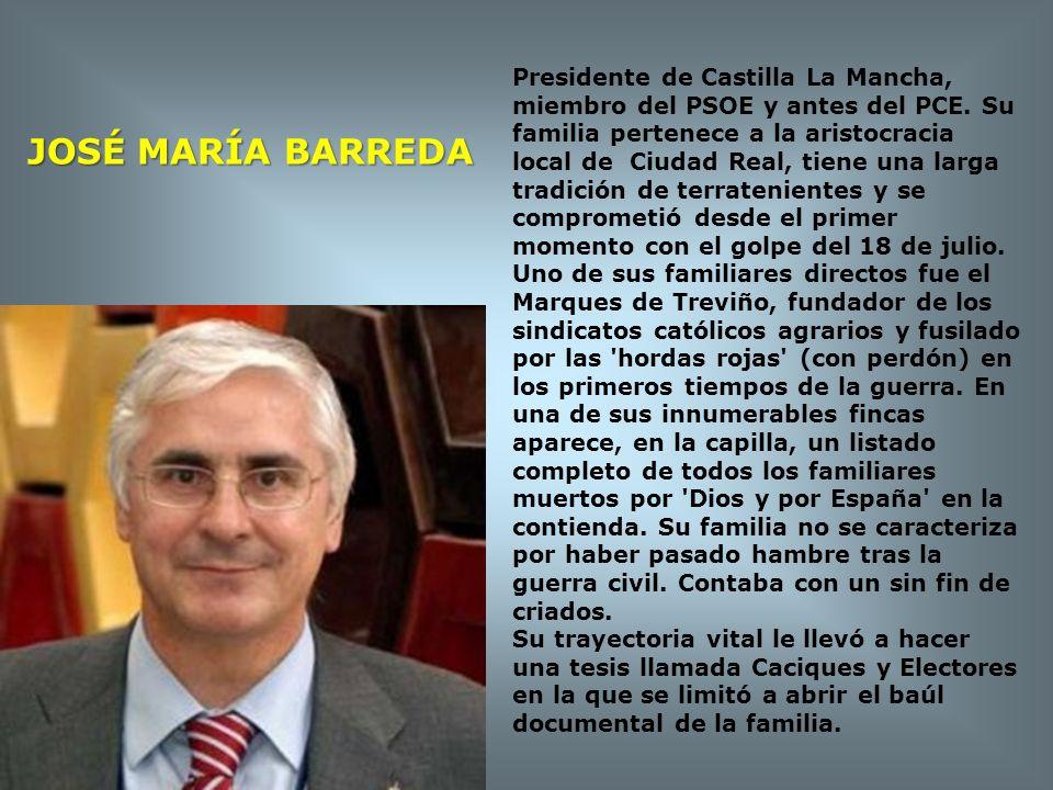 Presidente de Castilla La Mancha, miembro del PSOE y antes del PCE
