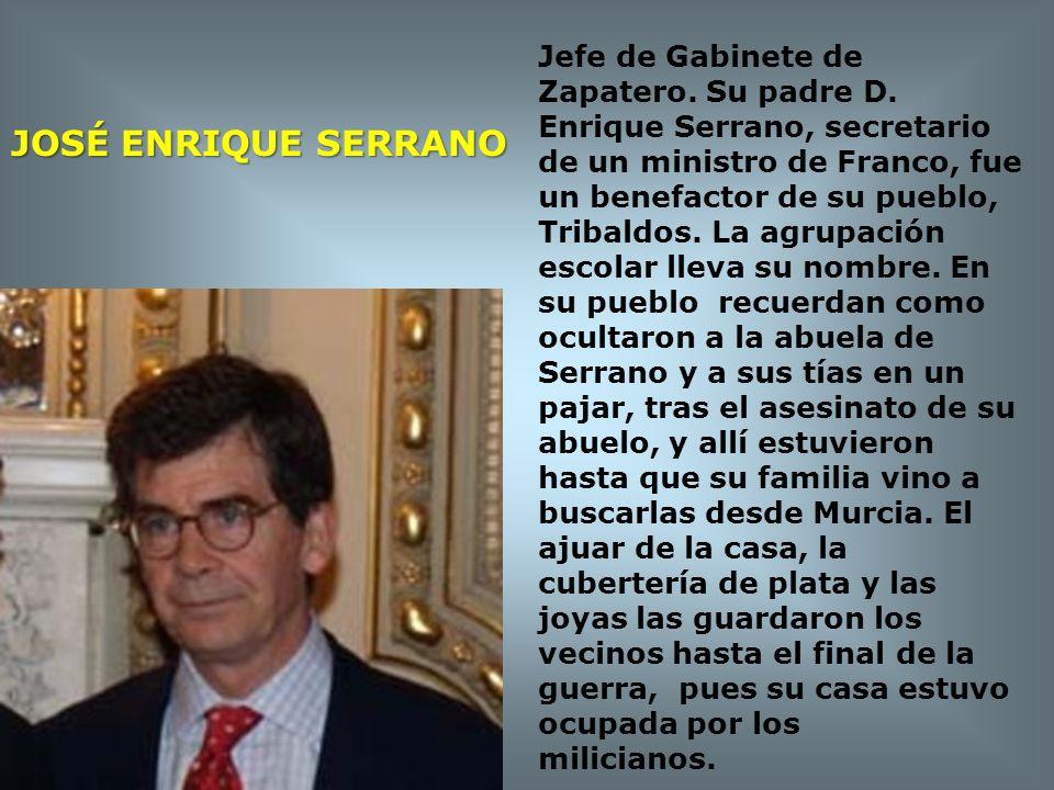 Jefe de Gabinete de Zapatero. Su padre D