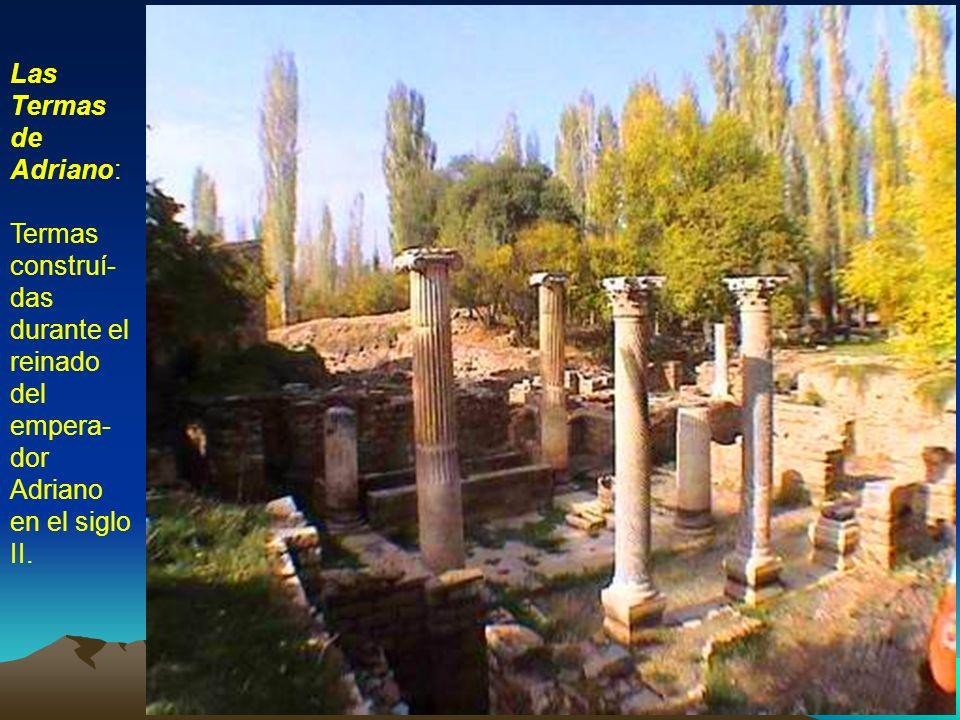 Las Termas de Adriano: Termas construí-das durante el reinado del empera-dor Adriano en el siglo II.