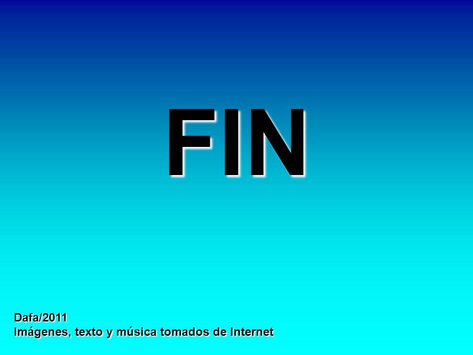 FIN Dafa/2011 Imágenes, texto y música tomados de Internet.
