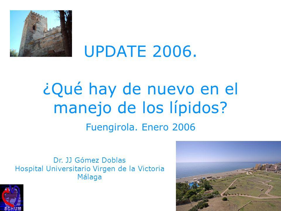 UPDATE 2006. ¿Qué hay de nuevo en el manejo de los lípidos