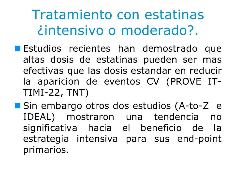Tratamiento con estatinas ¿intensivo o moderado .
