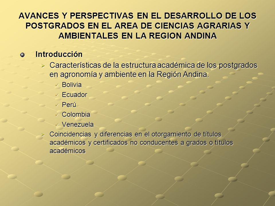 AVANCES Y PERSPECTIVAS EN EL DESARROLLO DE LOS POSTGRADOS EN EL AREA DE CIENCIAS AGRARIAS Y AMBIENTALES EN LA REGION ANDINA