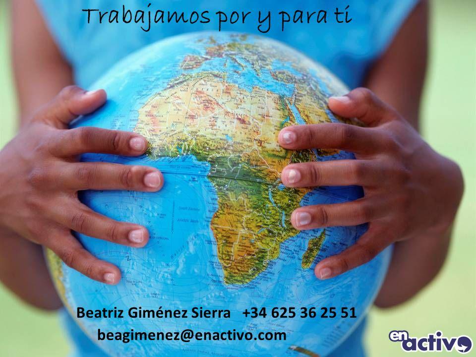 Trabajamos por y para ti. Beatriz Giménez Sierra +34 625 36 25 51