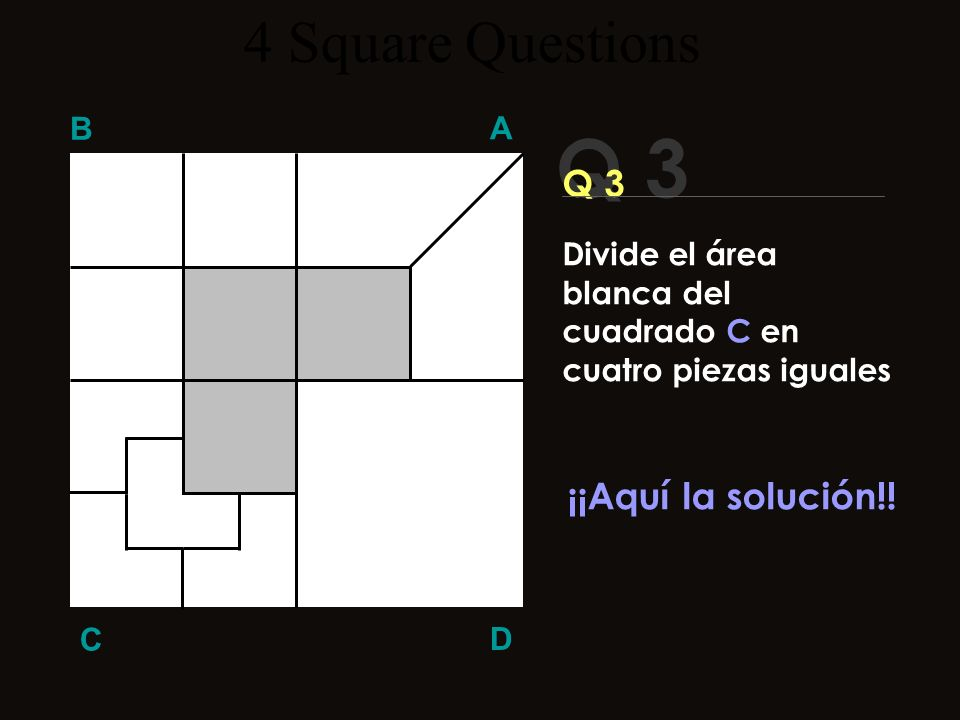 Q 3 4 Square Questions Q 3 ¡¡Aquí la solución!! B A