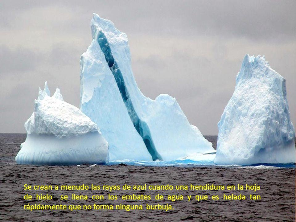 Se crean a menudo las rayas de azul cuando una hendidura en la hoja de hielo se llena con los embates de agua y que es helada tan rápidamente que no forma ninguna burbuja.
