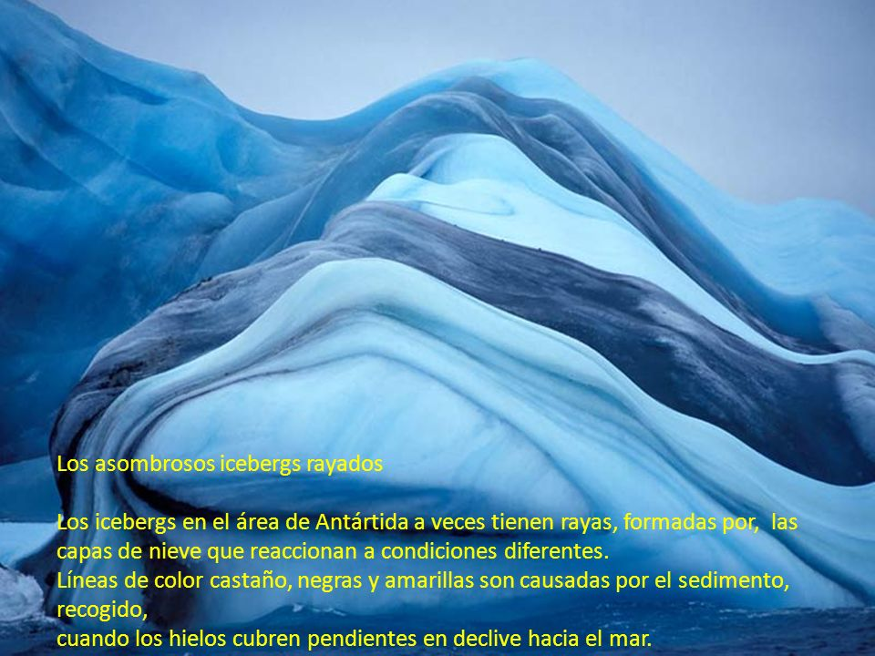 Los asombrosos icebergs rayados