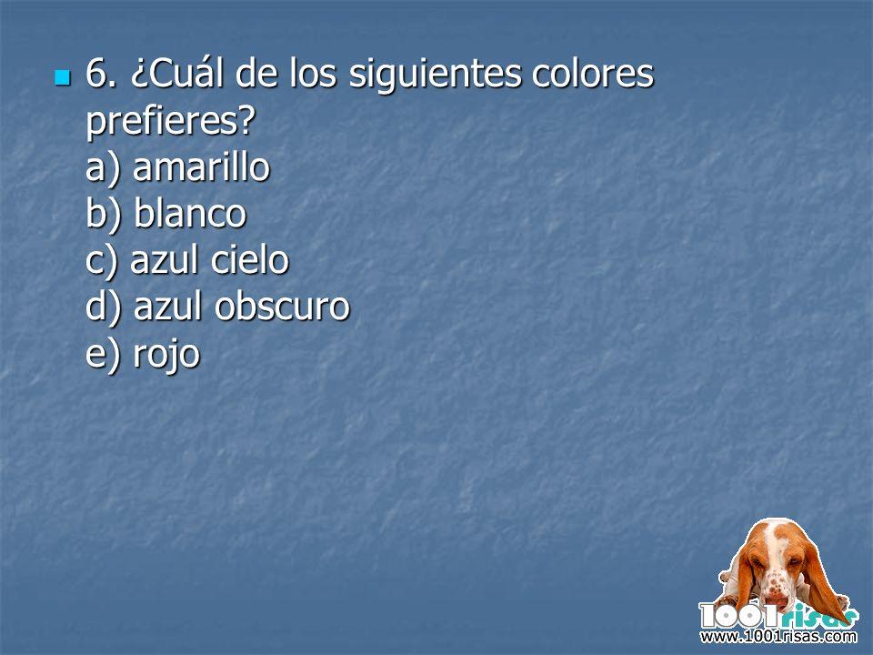 6. ¿Cuál de los siguientes colores prefieres